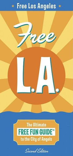 Free L.A.: The Ultimate Free Fun Guide