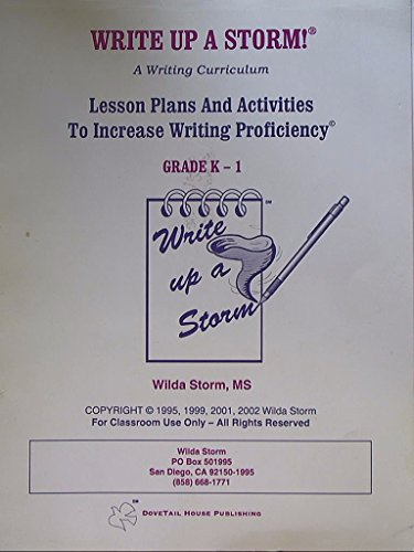 9780970624413: Write Up a Storm! A Writing Curriculum. Lesson Plans and Activities to Increase Writing Proficiency. Grade K-1. 9780970624413, 0970624417.