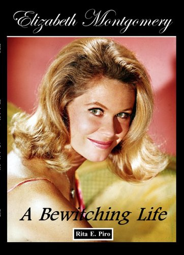 9780970626127: Elizabeth Montgomery: A Bewitching Life