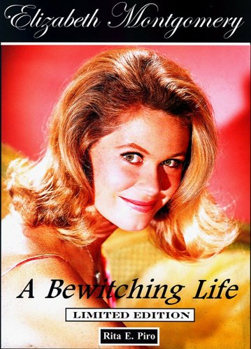 9780970626196: Elizabeth Montgomery: A Bewitching Life
