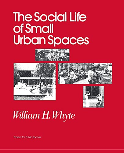 9780970632418: The Social Life of Small Urban Spaces
