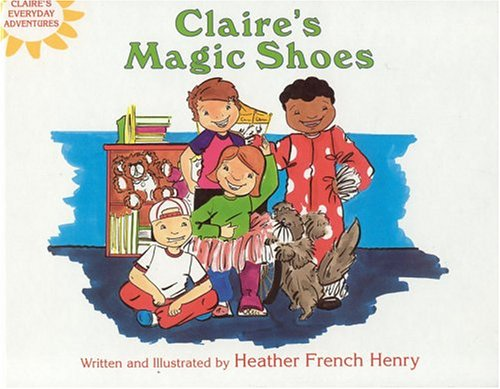 Claire's Magic Shoes (Claire's Everyday Adventures): Henry, Heather French