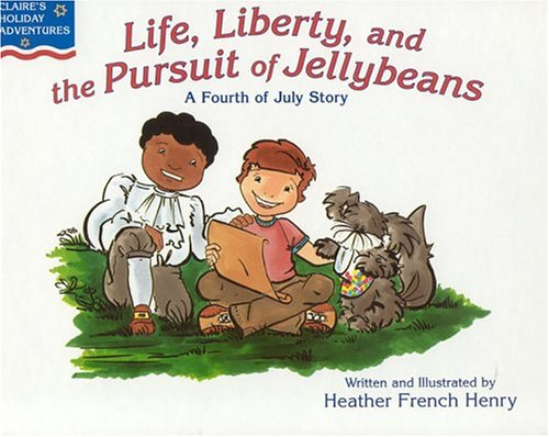 9780970634160: Life, Liberty & the Pursuit of Jellybeans: A Fourth of July Story (Claire's Holiday Adventures)