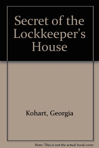 Secret of the Lockkeeper's House: Georgia Kohart