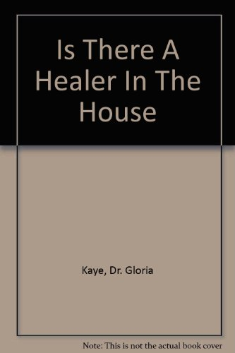 9780970636201: Is There a Healer in the House?