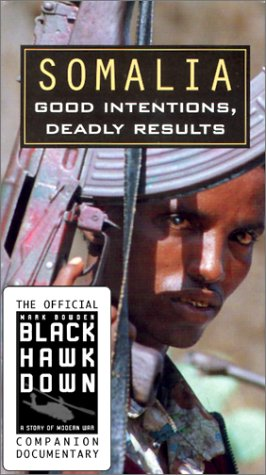 9780970636607: Somalia - Good Intentions, Deadly Results (Black Hawk Down Official Companion) [VHS]