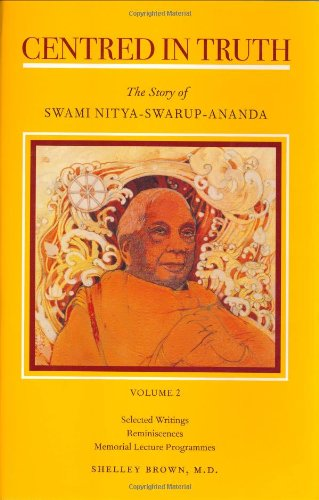 CENTRED IN TRUTH : THE STORY OF SWAMI NI