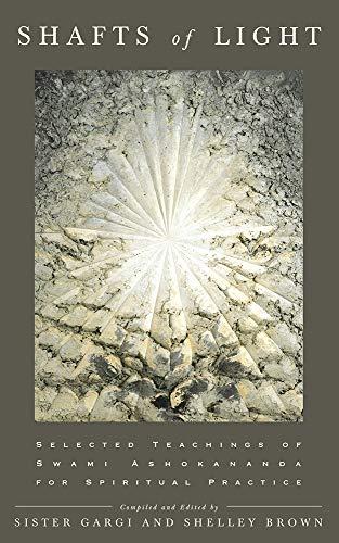 Shafts of Light: Selected Teachings of Swami Ashokananda for Spiritual Practice: Kalpa Tree Press