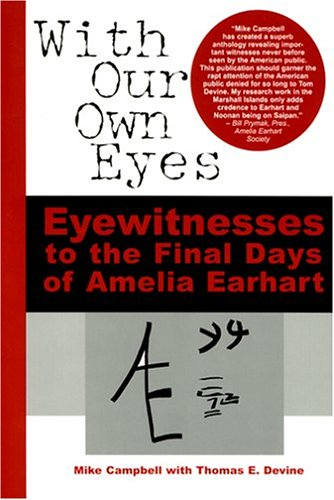 With Our Own Eyes Eyewitness to the Final Days of Amelia Earhart