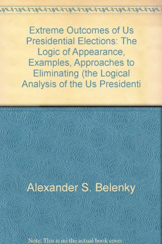 Extreme Outcomes of US Presidential Elections: The Logic of Appearance, Examples, Approaches to E...