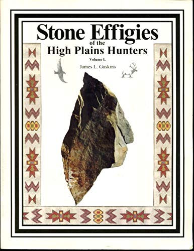 9780970638809: Stone Effigies of the High Plains Hunters, Volume I