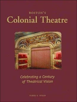 9780970639400: Boston's Colonial Theatre: Celebrating a century of theatrical vision