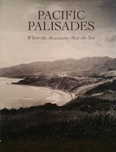 Pacific Palisades :; where the mountains meet the sea: Young, Betty Lou ; Young, Thomas R.