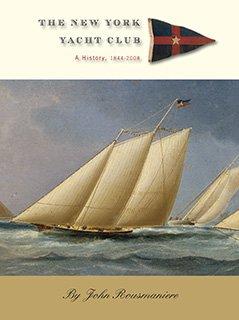 9780970644220: The New York Yacht Club A History, 1844-2008