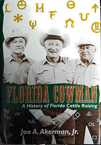 9780970647009: Florida Cowman, A History of Florida Cattle Raising