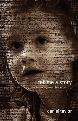 Tell Me a Story: The Life-Shaping Power of Our Stories (Paperback)