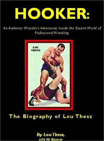Hooker : An Authentic Wrestler's Adventures Inside: Lou Thesz; Kit