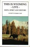this is wyoming - live - body,: case, betty starks