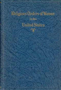Religious Orders of Women in the United States: Catholic: Elinor Tong Dehey