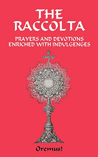 The Raccolta or A Manual of Indulgences: Christopher, Joseph P.;