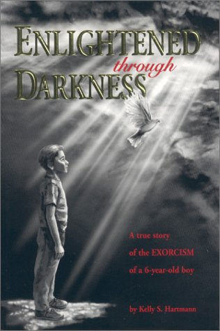 9780970652867: Enlightened Through Darkness: A True Story of the Exorcism of a 6-Year-Old Boy