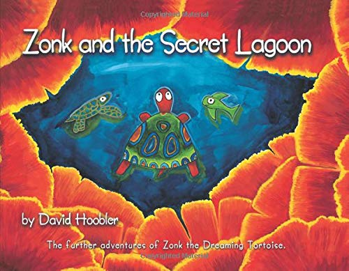 Zonk And the Secret Lagoon: The Further Adventrues of Zonk the Dreaming Tortoise: Hoobler, David