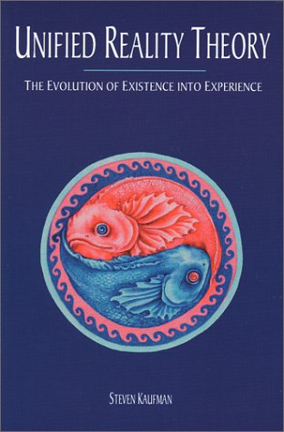 9780970655011: Unified Reality Theory: The Evolution of Existence into Experience