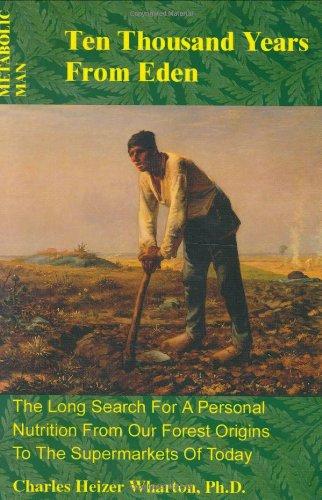 Metabolic Man: Ten Thousand Years from Eden: Wharton, Charles Heizer