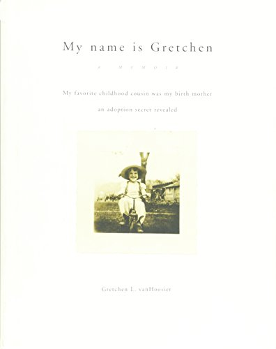 My Name is Gretchen. My Favorite Childhood Cousin Was My Birth Mother an Adoption Secret Revealed: ...