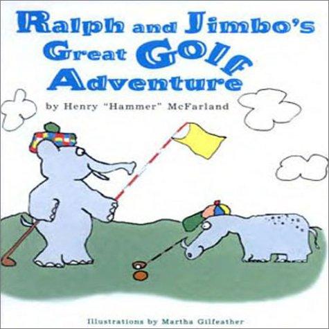 "Ralph and Jimbo's Great Golf Adventure: McFarland, Henry ""Hammer"""
