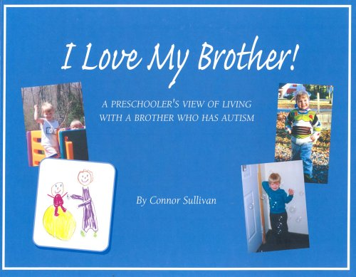 I Love My Brother!: A Preschoolers View