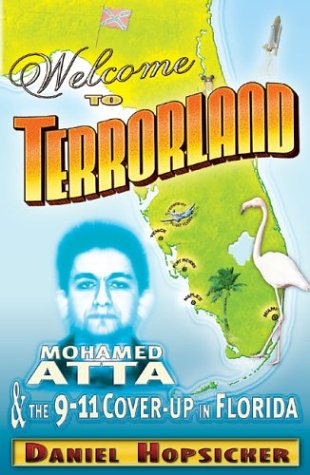 9780970659163: Welcome to Terrorland: Mohamed Atta & the 9-11 Cover-up in Florida