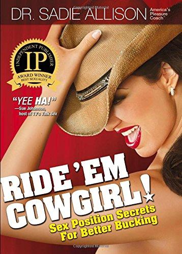 9780970661135: Ride 'Em Cowgirl! Sex Position Secrets For Better Bucking