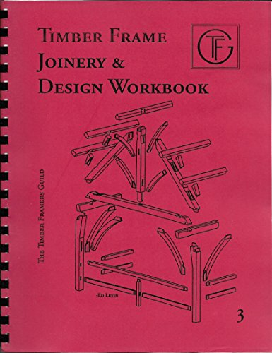 9780970664310: Timber Frame Joinery & Design Workbook