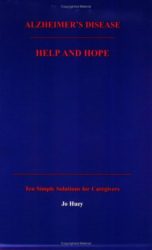 9780970665201: Alzheimer's Disease Help and Hope: Ten Simple Solutions for Caregivers