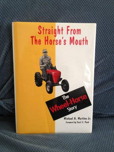 9780970666802: Straight from the horse's mouth: The Wheel Horse story