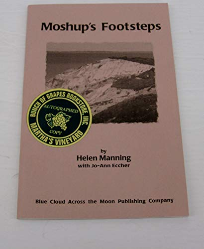 Moshup's footsteps. The Wampanoag nation, Gay Head/Aquinnah ; the people of first light: ...