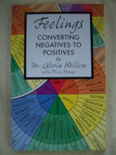 9780970669513: Feelings : Converting Negatives to Positives
