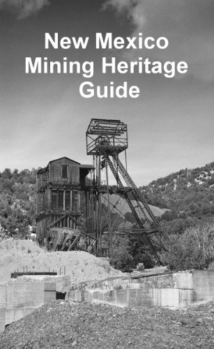 9780970669735: New Mexico Mining Heritage Guide