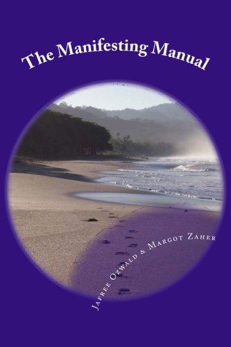 The Manifesting Manual: How to Increase Your Manifesting Vibration & Effortlessly Attract Everything Your Heart Desires