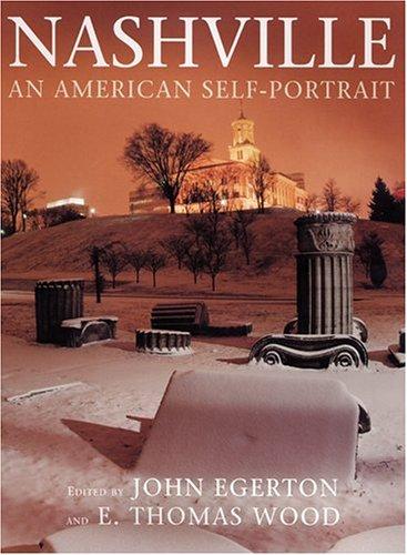 Nashville: An American Self Portrait (Hardback): John Egerton, E Thomas Wood, Lamar Alexander