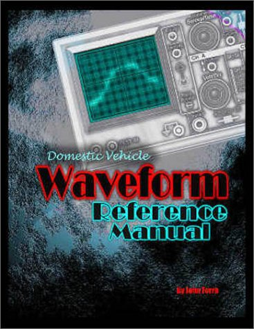 9780970671134: Domestic Vehicle Waveform Reference Manual