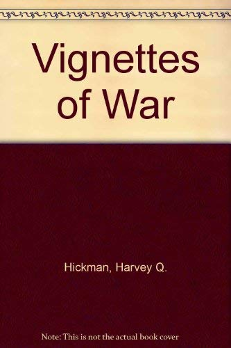 Vignettes of War: Quim Hickman