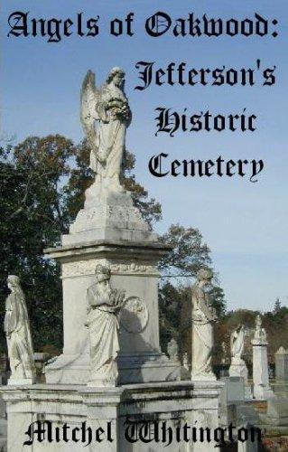 9780970672926: Angels of Oakwood: Jefferson's Historic Cemetery