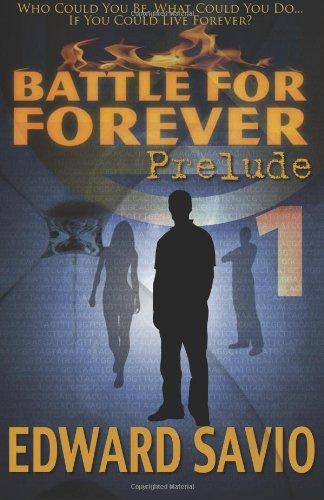 9780970673022: Battle For Forever: Prelude (Book 1) (The Eternals) (Volume 1)