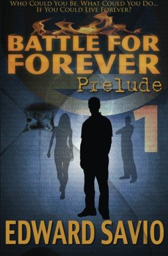 9780970673046: Battle For Forever: Prelude (Book 1) (The Eternals) (Volume 1)