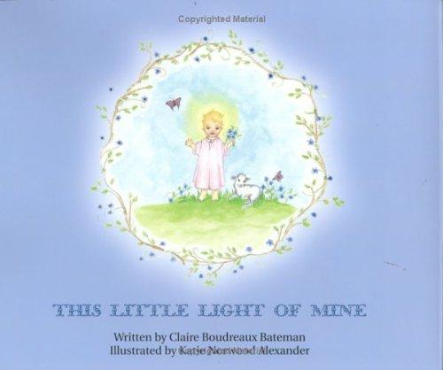 This Little Light of Mine: Claire Boudreaux Bateman