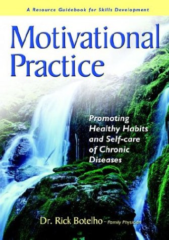 Motivational Practice: Promoting Healthy Habits And Self-care Of Chronic Diseases {A Resource ...