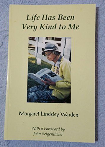 Life has been very kind to me: Warden, Margaret Lindsley