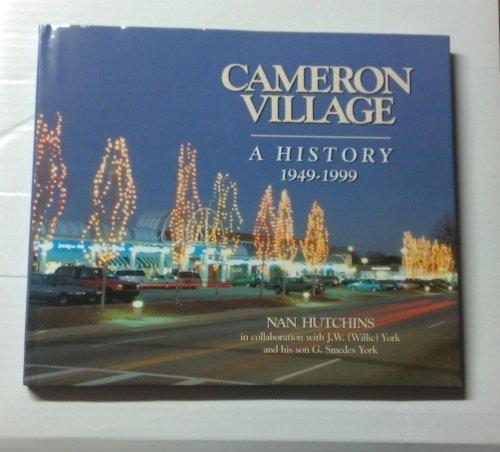 Cameron Village: A history, 1949-1999: Hutchins, Nan & J. W. Willie York & G. Smedes York